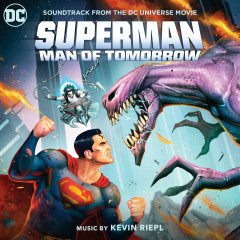 Superman: Man of Tomorrow (Soundtrack from the DC Universe Movie) - Kevin Riepl