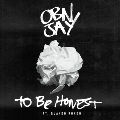 To Be Honest - OBN Jay, Quando Rondo