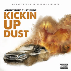 Kickin up Dust - Anonymous That Dude