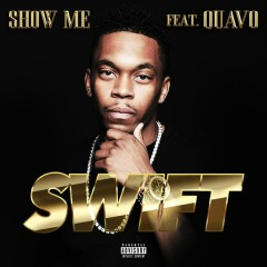 Show Me - Swift,Quavo