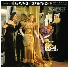 The Robert Shaw Chorale - Operatic Choruses - Robert Shaw