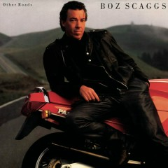 Other Roads (Expanded) - Boz Scaggs