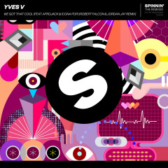We Got That Cool (feat. Afrojack & Icona Pop) [Robert Falcon & Jordan Jay Remix] - Yves V, Afrojack, Icona Pop