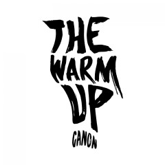 The Warm Up - Canon