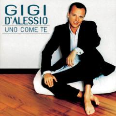 Uno Come Te - Gigi D'Alessio