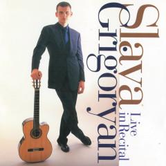 Live In Recital - Slava Grigoryan