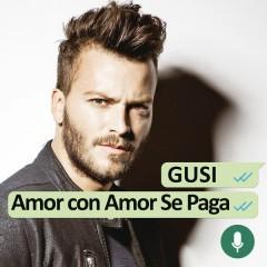 Amor Con Amor Se Paga - Gusi