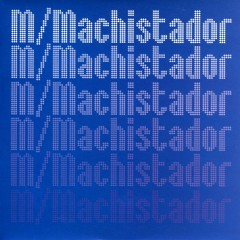 Machistador - M