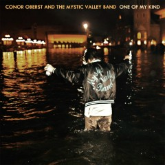 One of My Kind - Conor Oberst And The Mystic Valley Band, Conor Oberst