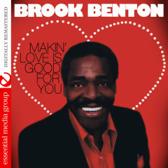 Makin' Love Is Good for You (Digitally Remastered) - Brook Benton