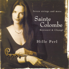 Sainte Colombe: Retrouve & Change/Pieces For Viola Da Gamba - Hille Perl