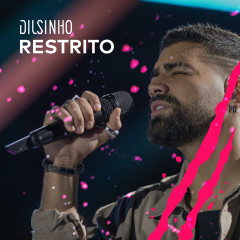 Restrito (Ao Vivo) - Dilsinho