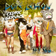Hey You (Dope Lemon vs. Cedric Gervais) [Cedric Gervais Remix] - Dope Lemon, Cedric Gervais