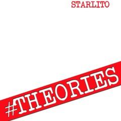 Theories - Starlito