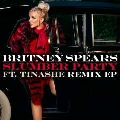 Slumber Party feat. Tinashe (Remix EP) - Britney Spears, Tinashe