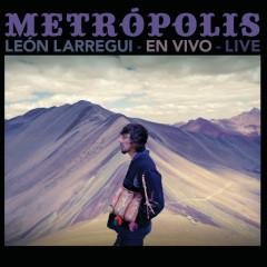 Metrópolis (Live) - Léon Larregui