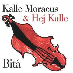 Bitå - Kalle Moraeus, Hej Kalle