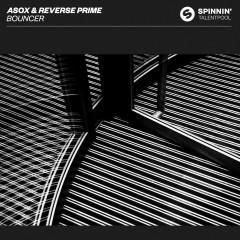 Bouncer - ASOX, Reverse Prime