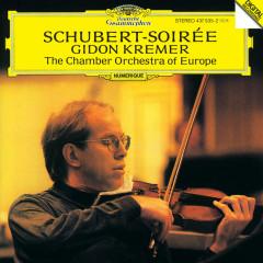 Schubert Soireé - Gidon Kremer, Gabrielle Lester, Diemut Poppen, Richard Lester, Chamber Orchestra Of Europe