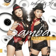 Top Hits 39 - Samba Cho Em