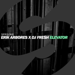 Elevator - Erik Arbores, Dj Fresh