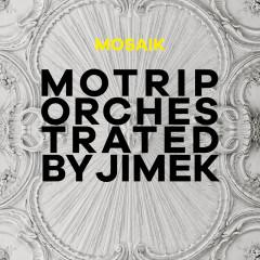 Mosaik (MoTrip Orchestrated By Jimek / Live) - MoTrip, Jimek