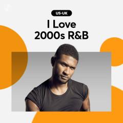 I Love 2000s R&B