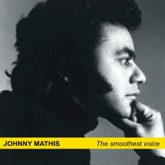 The Smoothest Voice - Johnny Mathis