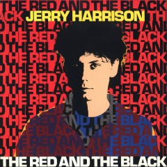 The Red And The Black - Jerry Harrison