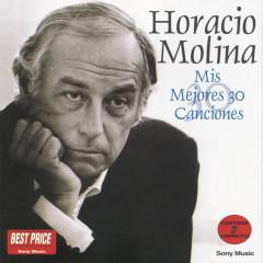 Mis Mejores 30 Canciones - Horacio Molina