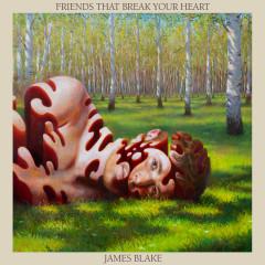 Friends That Break Your Heart (Bonus) - James Blake