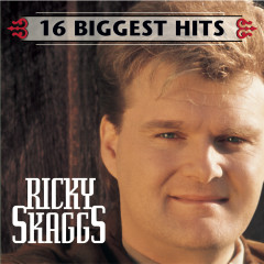 16 Biggest Hits - Ricky Skaggs