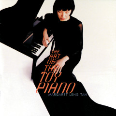 The Art of the Toy Piano - Margaret Leng Tan