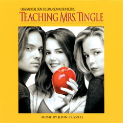 Teaching Mrs. Tingle (Original Score From The Dimension Motion Picture) - John Frizzell