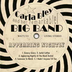 Appearing Nightly - Carla Bley And Her Remarkable! Big Band, Gary Valente, Lew Soloff, Andy Sheppard, Wolfgang Puschnig