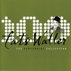 The Centennial Collection - Fats Waller