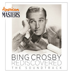 Bing Crosby Rediscovered: The Soundtrack - Bing Crosby
