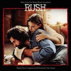 Rush (Music from the Motion Picture Soundtrack) - Eric Clapton