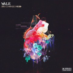 It's Complicated - Wale