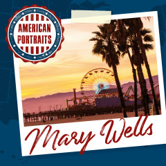 American Portraits: Mary Wells - Mary Wells