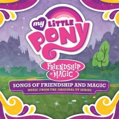 Songs of Friendship and Magic (Français) [Music from the Original TV Series]