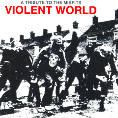 Violent World: A Tribute To The Misfits - Various Artists