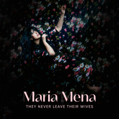 They never leave their wives - Maria Mena