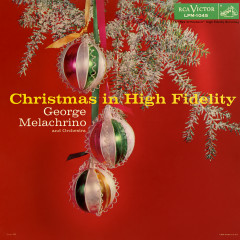 Christmas In High Fidelity - George Melachrino And His Orchestra