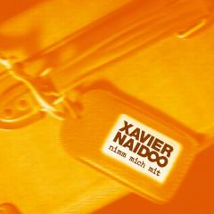 Nimm mich mit - Xavier Naidoo