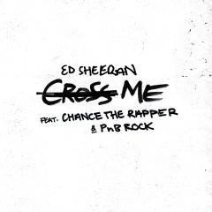 Cross Me (feat. Chance the Rapper & PnB Rock) - Ed Sheeran, Chance The Rapper, PnB Rock