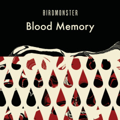 Blood Memory - Birdmonster