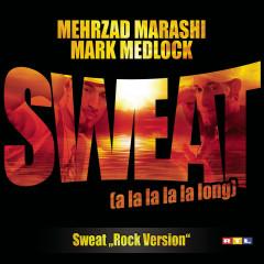 Sweat (A La La La La Long) - Mehrzad Marashi, Mark Medlock