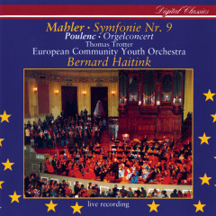 Mahler: Symphony No.9 / Poulenc: Organ Concerto - Thomas Trotter, European Community Youth Orchestra, Bernard Haitink