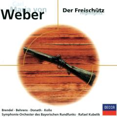 Weber: Der Freischütz - Highlights - Hildegard Behrens, Wolfgang Brendel, Helen Donath, Hermann Sapell, René Kollo